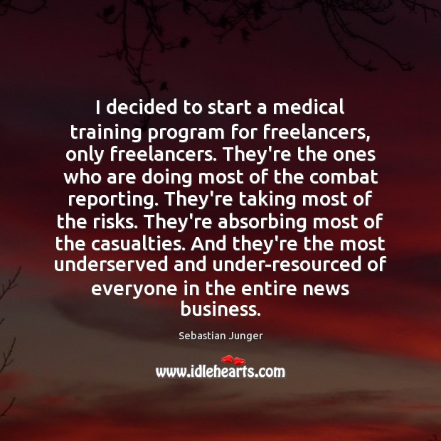 I decided to start a medical training program for freelancers, only freelancers. Medical Quotes Image