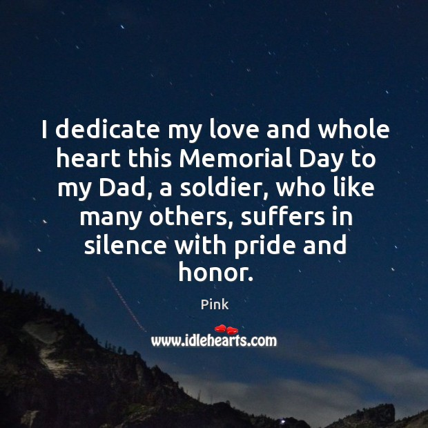 I dedicate my love and whole heart this Memorial Day to my Memorial Day Quotes Image