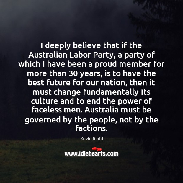 Image, I deeply believe that if the Australian Labor Party, a party of