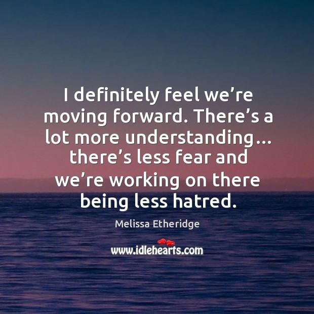 I definitely feel we're moving forward. Image