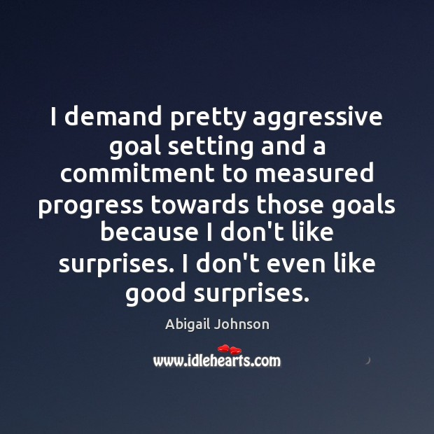 Image, I demand pretty aggressive goal setting and a commitment to measured progress