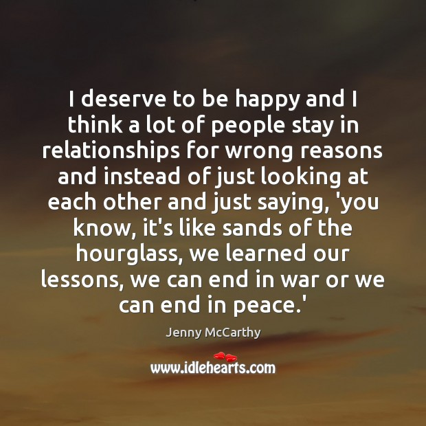 I deserve to be happy and I think a lot of people Jenny McCarthy Picture Quote