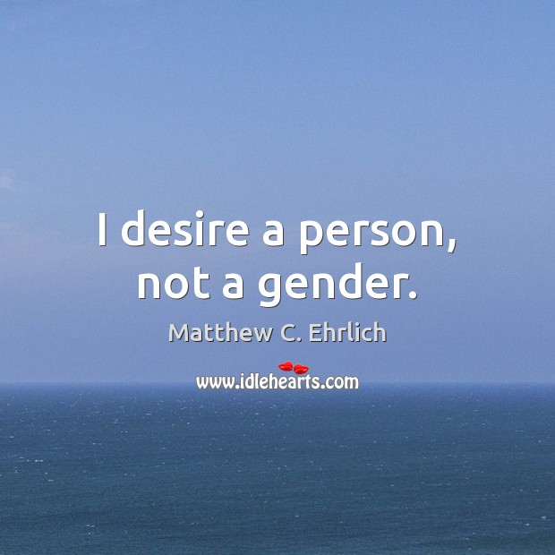 I desire a person, not a gender. Image