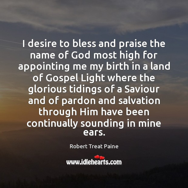 Image, I desire to bless and praise the name of God most high