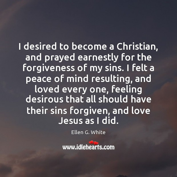 I desired to become a Christian, and prayed earnestly for the forgiveness Image