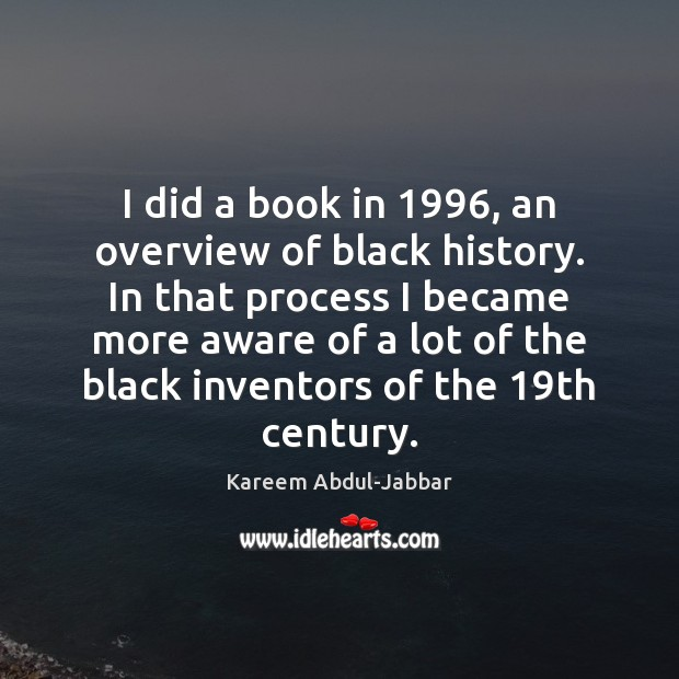 Image, I did a book in 1996, an overview of black history. In that