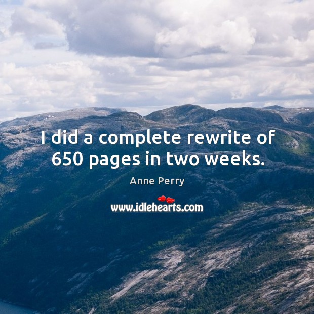 I did a complete rewrite of 650 pages in two weeks. Image