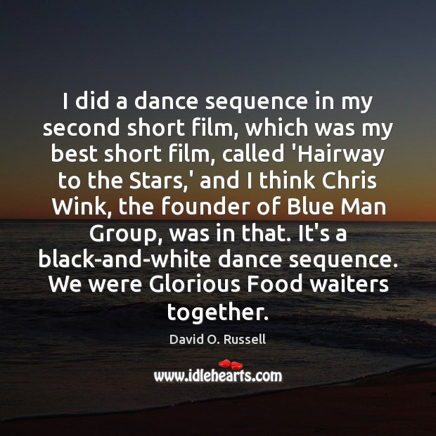 I did a dance sequence in my second short film, which was Food Quotes Image