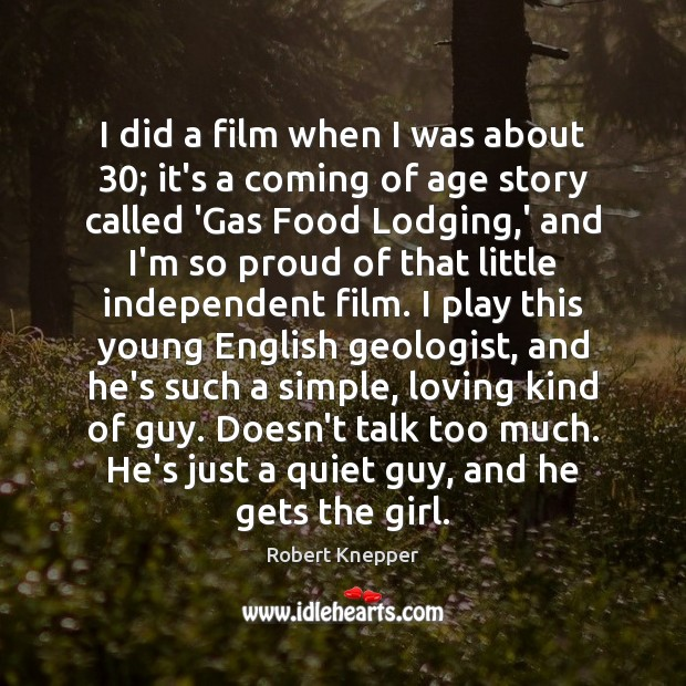 I did a film when I was about 30; it's a coming of Image