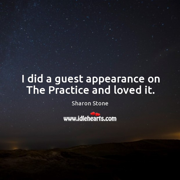 I did a guest appearance on the practice and loved it. Image