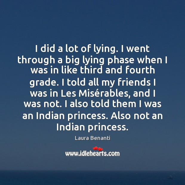 I did a lot of lying. I went through a big lying Laura Benanti Picture Quote