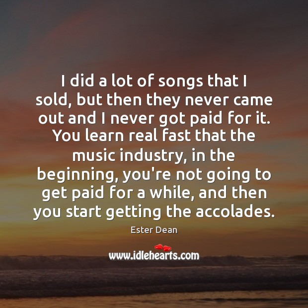 I did a lot of songs that I sold, but then they Image