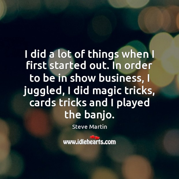 I did a lot of things when I first started out. In Image