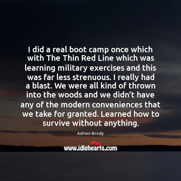 Image, I did a real boot camp once which with The Thin Red