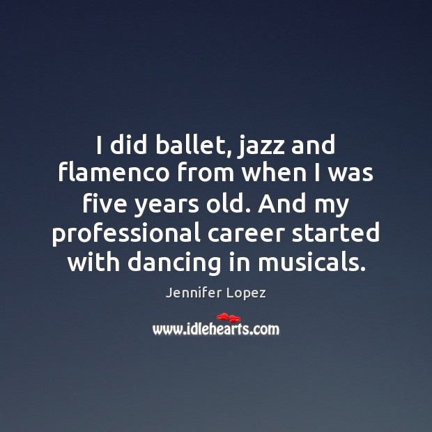 I did ballet, jazz and flamenco from when I was five years Image