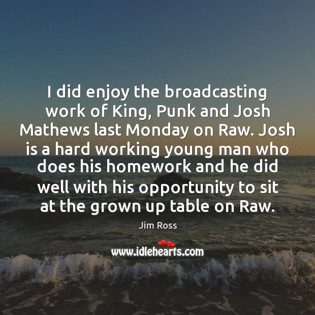 I did enjoy the broadcasting work of King, Punk and Josh Mathews Image