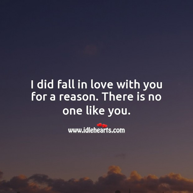 Image, I did fall in love with you for a reason. There is no one like you.
