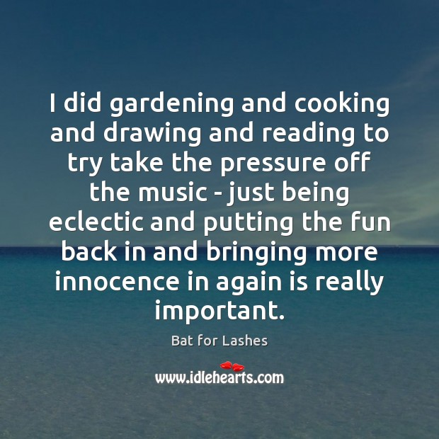 Image, I did gardening and cooking and drawing and reading to try take