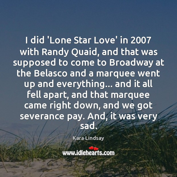 Image, I did 'Lone Star Love' in 2007 with Randy Quaid, and that was