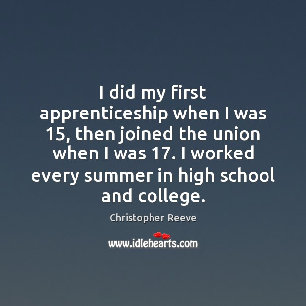 Image, I did my first apprenticeship when I was 15, then joined the union