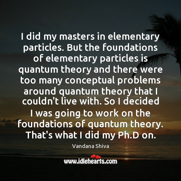 I did my masters in elementary particles. But the foundations of elementary Image