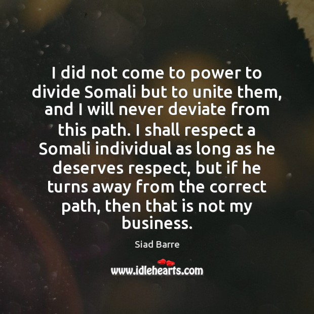 I did not come to power to divide Somali but to unite Image