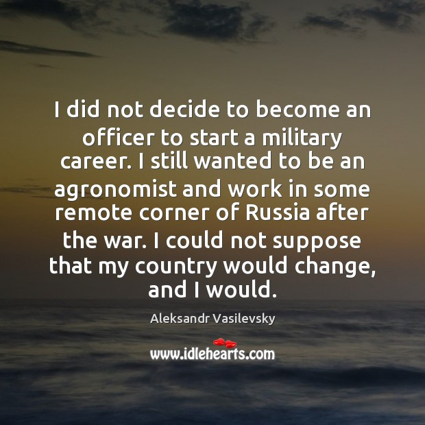 I did not decide to become an officer to start a military Image