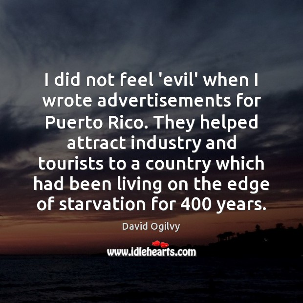 Image, I did not feel 'evil' when I wrote advertisements for Puerto Rico.