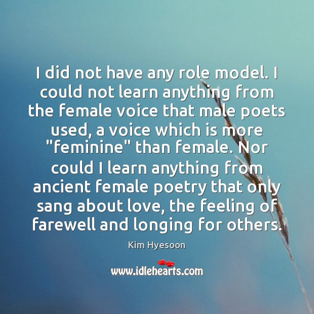 I did not have any role model. I could not learn anything Image