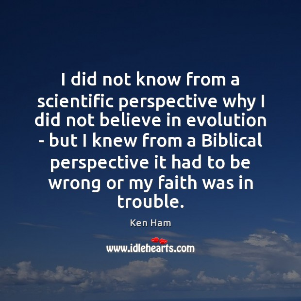 I did not know from a scientific perspective why I did not Image