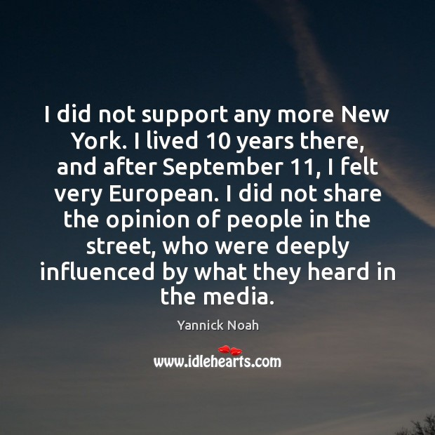 I did not support any more New York. I lived 10 years there, Image