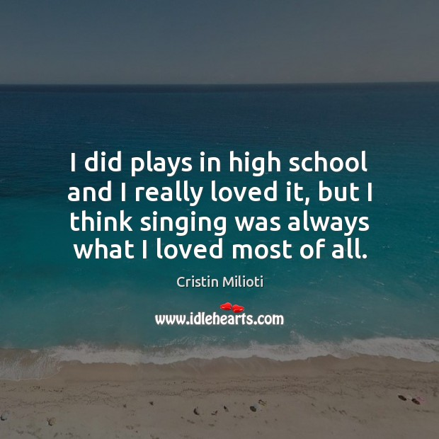 I did plays in high school and I really loved it, but Image