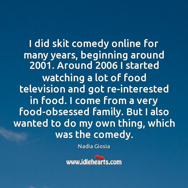 I did skit comedy online for many years, beginning around 2001. Around 2006 I Image