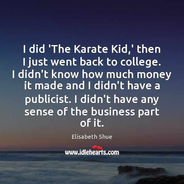 I did 'The Karate Kid,' then I just went back to Image