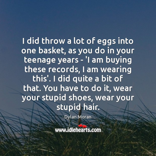 I did throw a lot of eggs into one basket, as you Image
