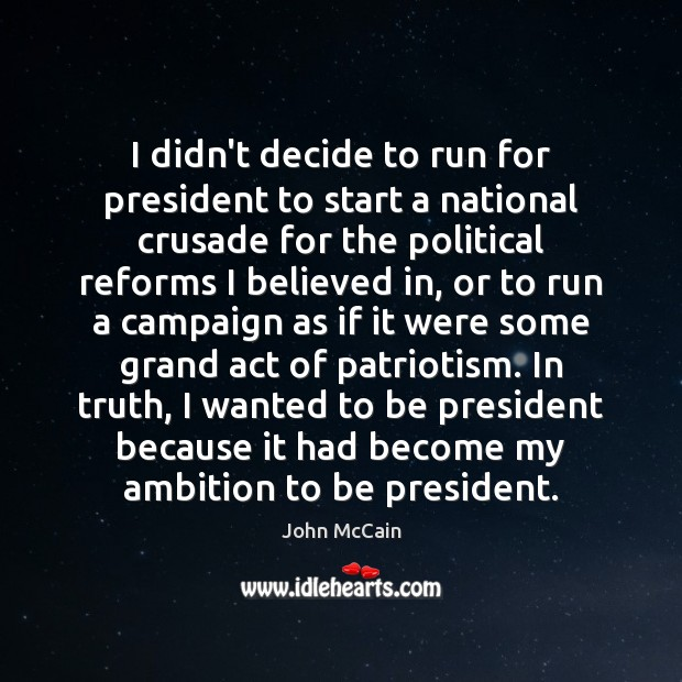 I didn't decide to run for president to start a national crusade Image