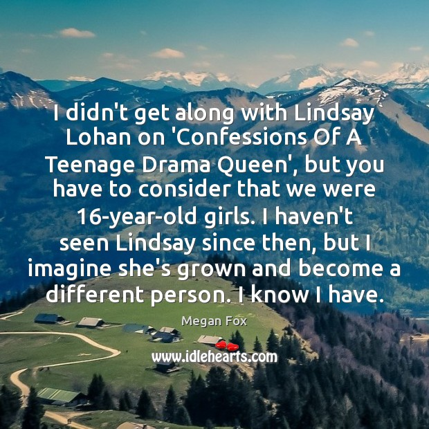 I didn't get along with Lindsay Lohan on 'Confessions Of A Teenage Megan Fox Picture Quote