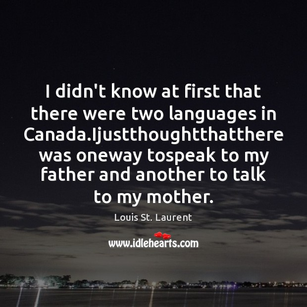 I didn't know at first that there were two languages in Canada. Image