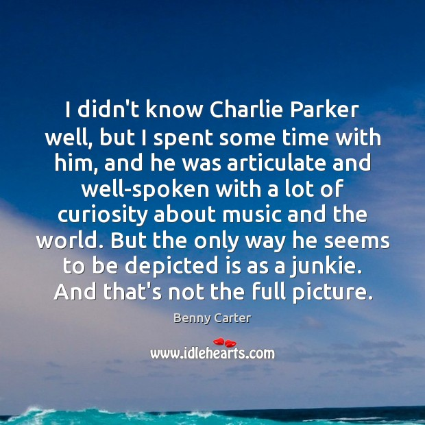 Image, I didn't know Charlie Parker well, but I spent some time with