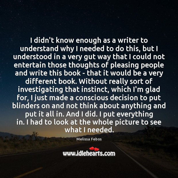 Image, I didn't know enough as a writer to understand why I needed