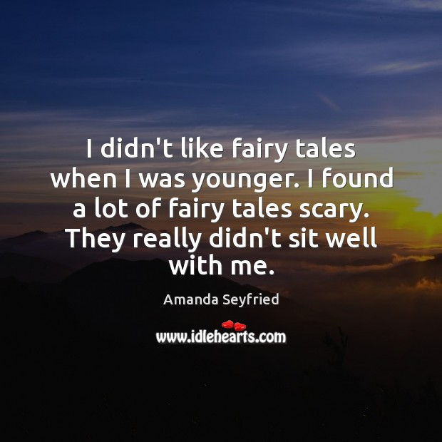 I didn't like fairy tales when I was younger. I found a Image