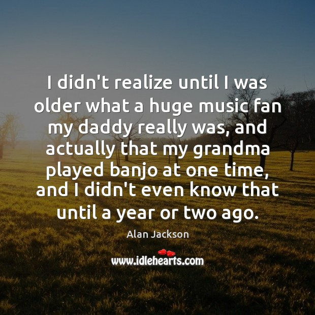 Image, I didn't realize until I was older what a huge music fan