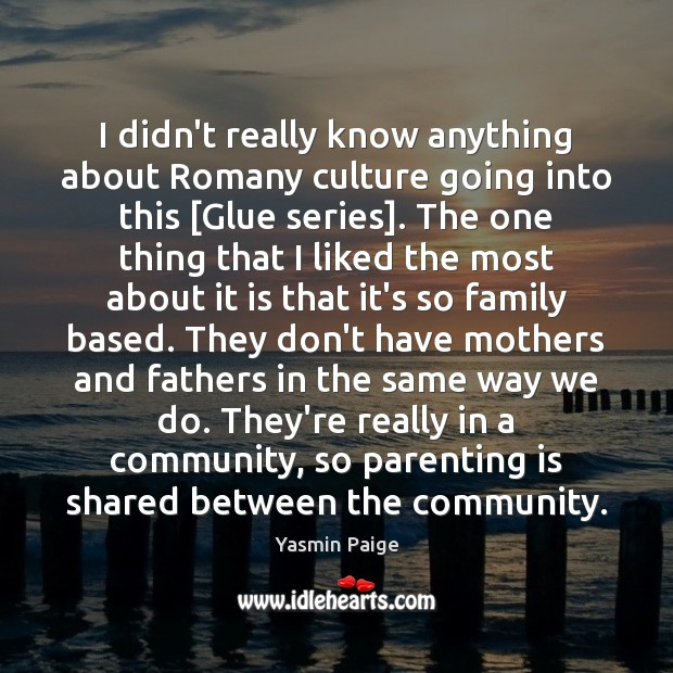 I didn't really know anything about Romany culture going into this [Glue Parenting Quotes Image