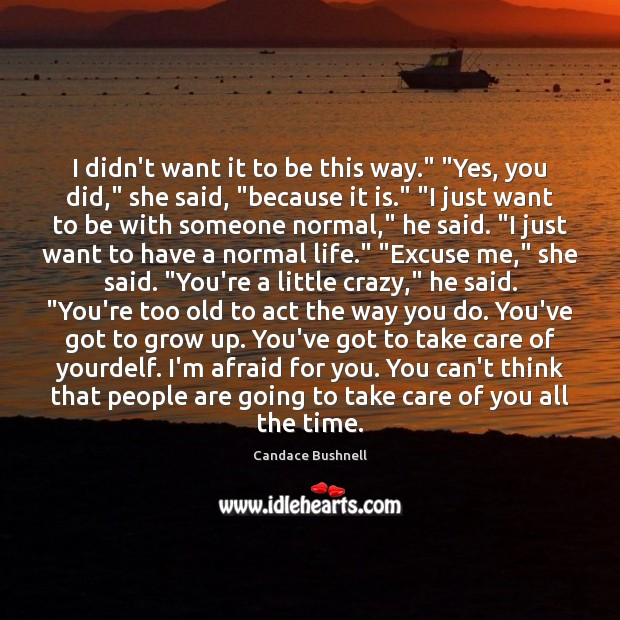 """I didn't want it to be this way."""" """"Yes, you did,"""" she Image"""