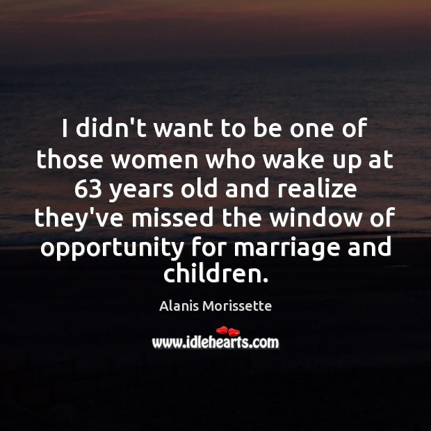 I didn't want to be one of those women who wake up Image