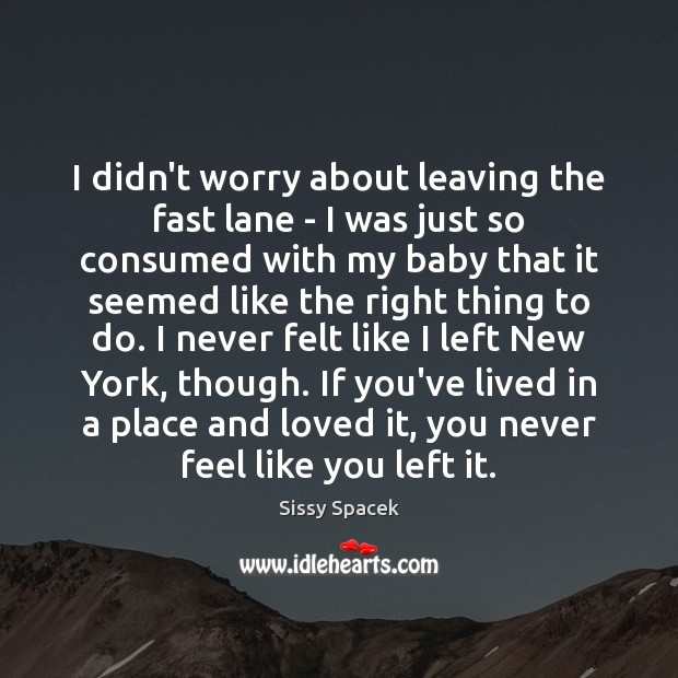 I didn't worry about leaving the fast lane – I was just Image