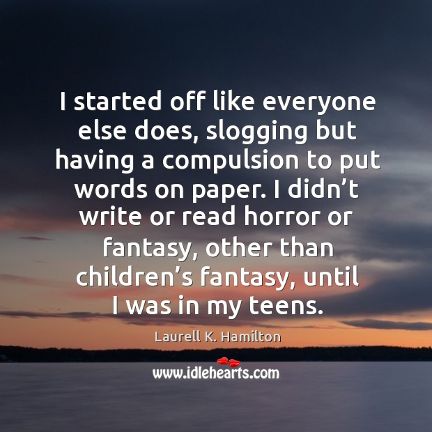 Image about I didn't write or read horror or fantasy, other than children's fantasy, until I was in my teens.