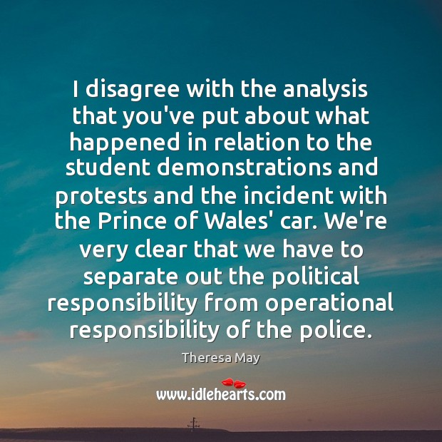 I disagree with the analysis that you've put about what happened in Theresa May Picture Quote