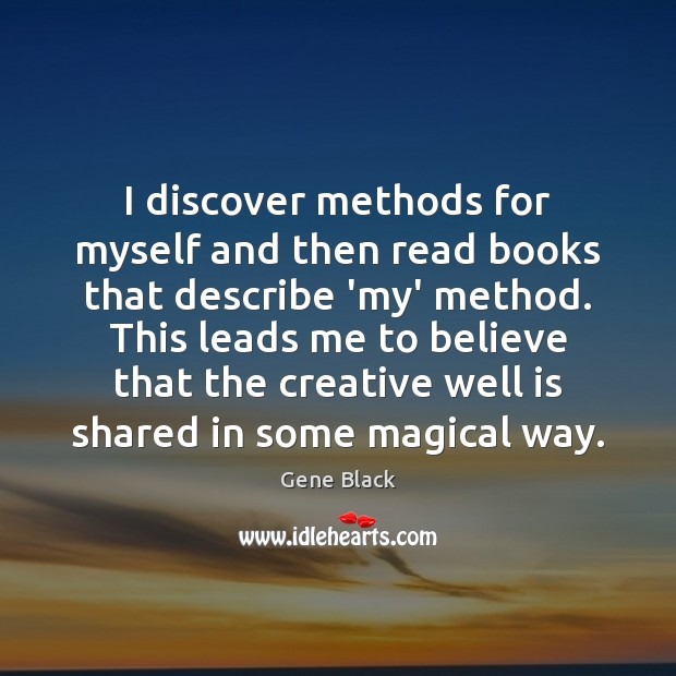 I discover methods for myself and then read books that describe 'my' Image