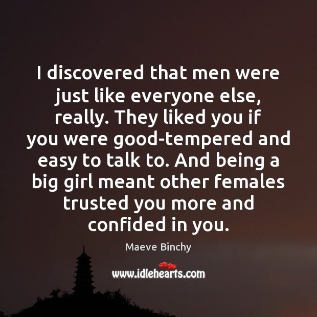 Image, I discovered that men were just like everyone else, really. They liked